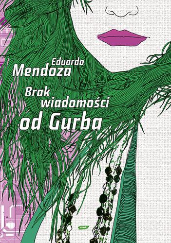 Brak wiadomości od Gurba - Eduardo Mendoza  | okładka