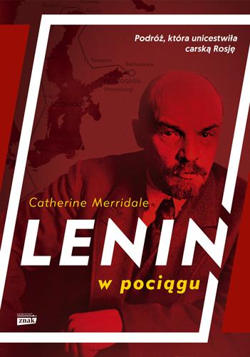 Lenin w pociągu - Catherine Merridale | okładka
