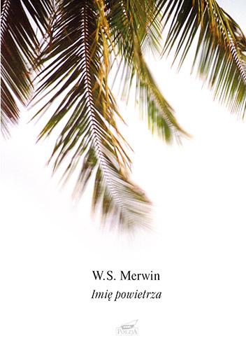 Imię powietrza - W.S Merwin  | okładka