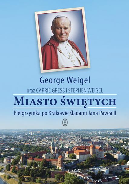 Miasto świętych - George Weigel | okładka