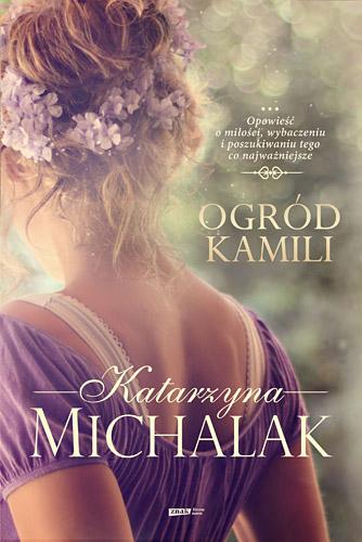 Ogród Kamili - Katarzyna Michalak | okładka