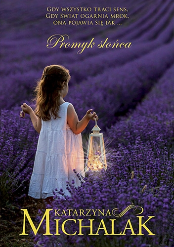 Promyk słońca - Katarzyna Michalak | okładka