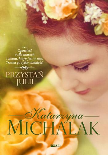 Przystań Julii - Katarzyna Michalak | okładka