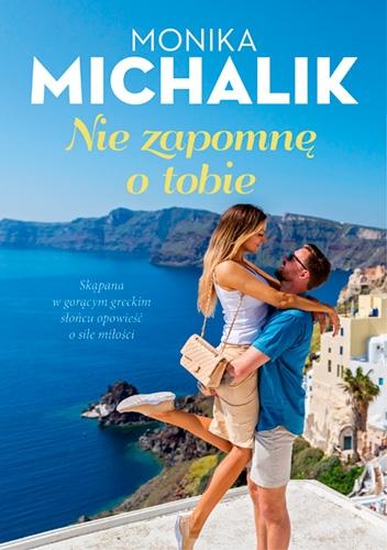 Nie zapomnę o tobie - Michalik Monika | okładka