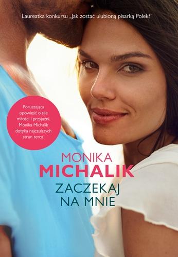 Zaczekaj na mnie - Michalik Monika | okładka