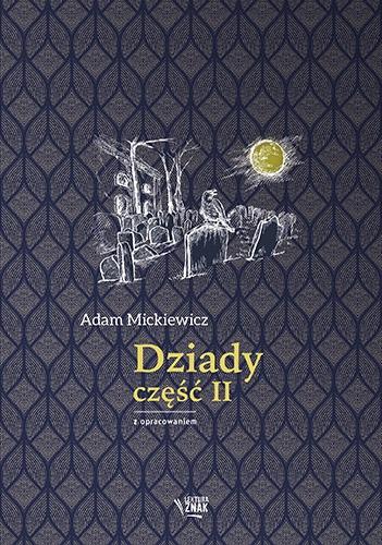 Dziady część II. Lektura z opracowaniem - Adam Mickiewicz | okładka