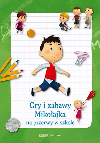 Gry i zabawy Mikołajka na przerwy w szkole -  zbiorowy   okładka