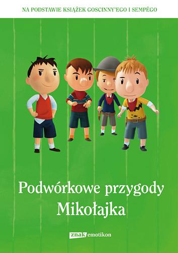 Podwórkowe przygody Mikołajka -  Opracowanie Zbiorowe   okładka