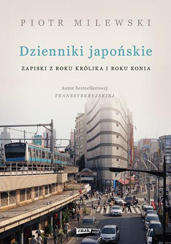 Dzienniki japońskie. Zapiski z roku Królika i roku Konia - Piotr Milewski | okładka