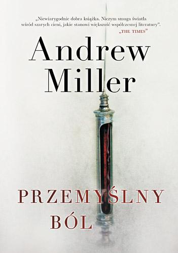 Przemyślny ból - Andrew Miller | okładka