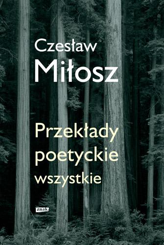 Przekłady poetyckie wszystkie - Czesław Miłosz | okładka