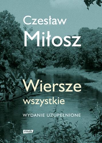Wiersze wszystkie. Wydanie uzupełnione (2021) - Czesław Miłosz | okładka