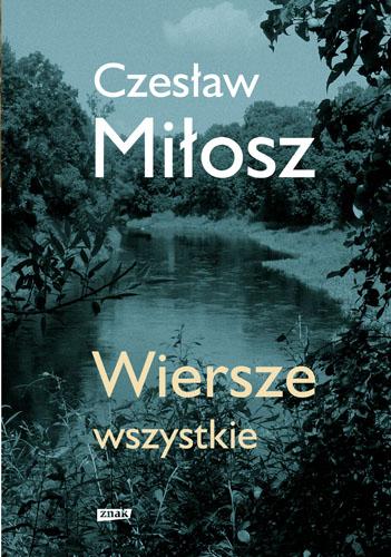 Wiersze wszystkie. Wydanie uzupełnione - Czesław Miłosz | okładka