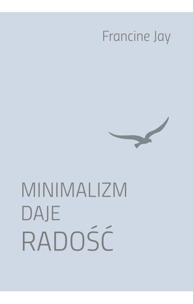Minimalizm daje radość - Francine Jay | okładka