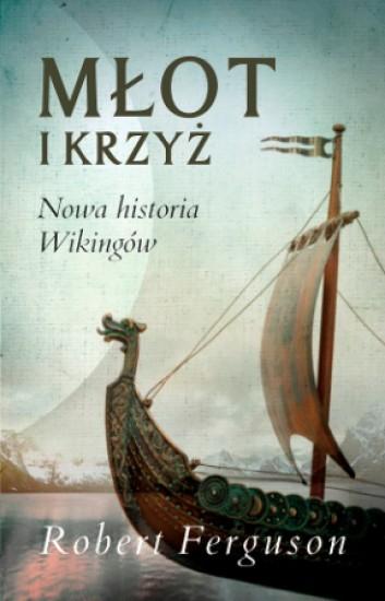 Młot i krzyż. Nowa historia wikingów - Robert Ferguson | okładka