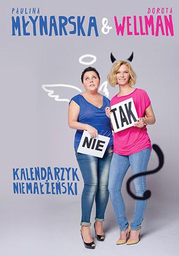 Kalendarzyk niemałżeński - Paulina Młynarska , Dorota Wellman  | okładka