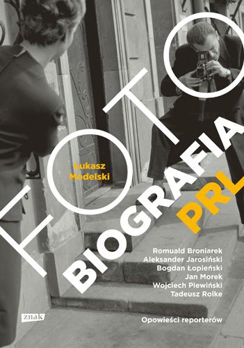 Fotobiografia PRL - Łukasz Modelski | okładka