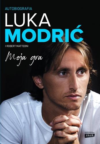 Moja gra. Autobiografia - Luka Modrić i Robert Matteoni | okładka
