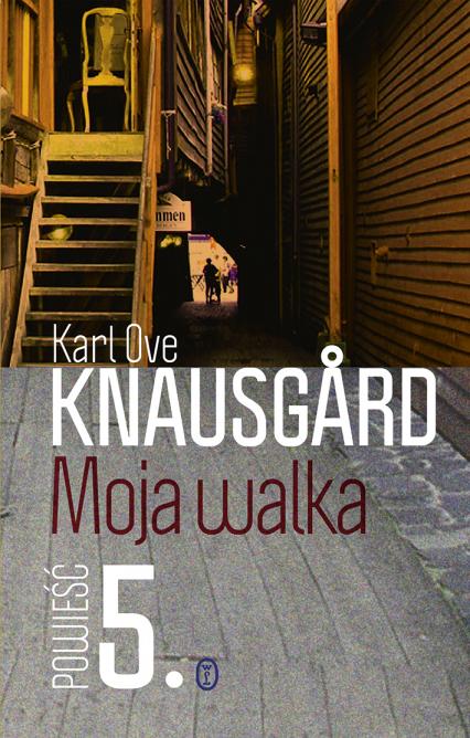Moja walka. Księga 5 - Karl Ove Knausgard | okładka
