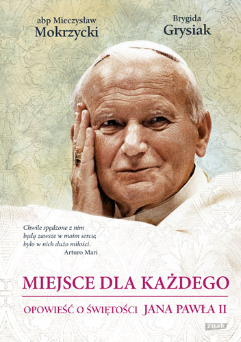 Miejsce dla każdego. Opowieść o świętości Jana Pawła II - M. Mokrzycki , B. Grysiak | okładka