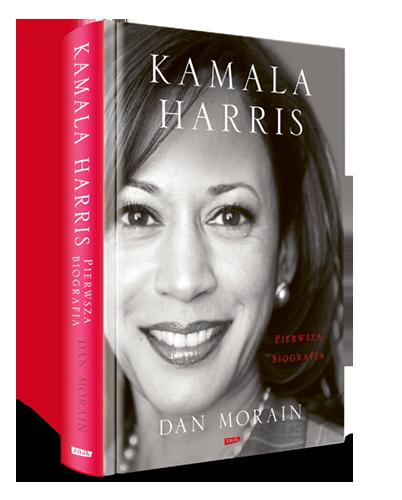 Kamala Harris. Pierwsza biografia - Morain Dan | okładka
