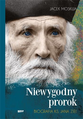 Niewygodny prorok. Ks. Jan Zieja. Biografia -  | okładka