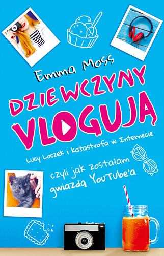 Dziewczyny vlogują - Emma Moss | okładka
