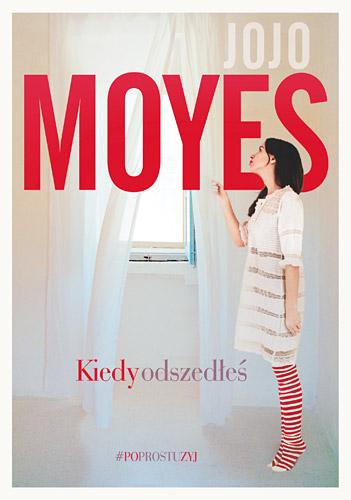 Kiedy odszedłeś - Jojo Moyes | okładka