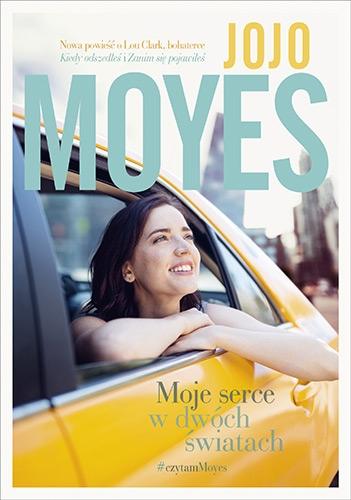 Moje serce w dwóch światach - Jojo Moyes | okładka