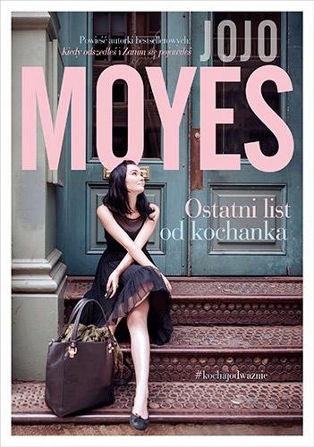 Ostatni list od kochanka - Jojo Moyes | okładka