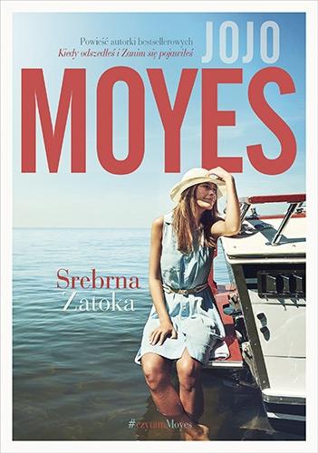 Srebrna zatoka - Jojo Moyes | okładka