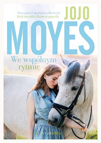 """Znalezione obrazy dla zapytania Jojo Moyes """"We wspólnym rytmie"""""""
