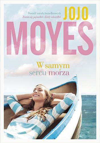 W samym sercu morza - Moyes Jojo | okładka