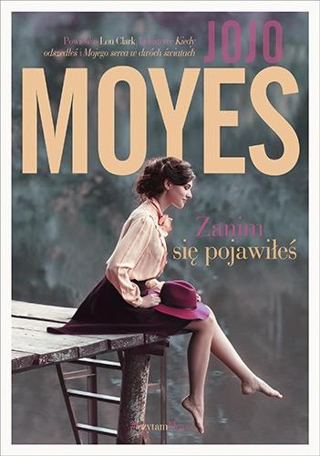 Zanim się pojawiłeś - Jojo Moyes | okładka
