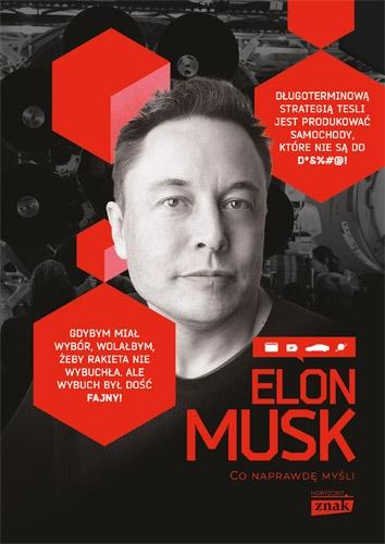 Elon Musk. Co naprawdę myśli - Maciej Gablankowski | okładka
