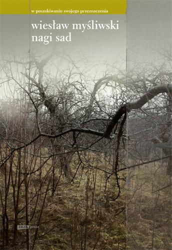 Nagi sad - Wiesław Myśliwski  | okładka