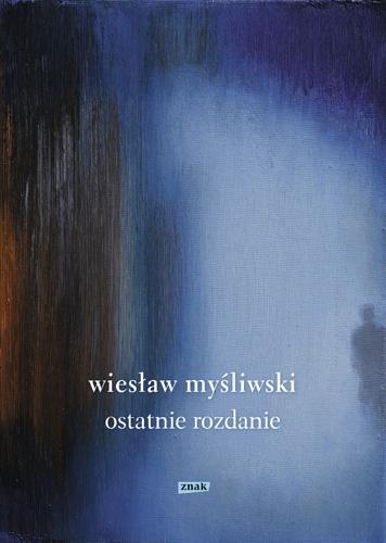 Ostatnie rozdanie (2019) - Wiesław Myśliwski | okładka