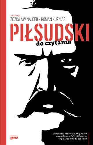 Piłsudski do czytania - Zdzisław Najder, Roman Kuźniar | okładka