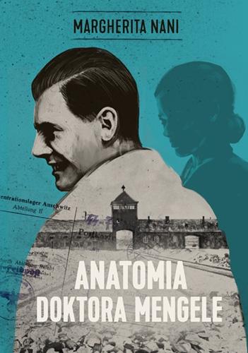 Anatomia doktora Mengele - Nani Margherita | okładka