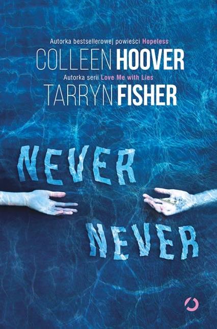 Never Never - Colleen Hoover, Tarryn Fisher | okładka