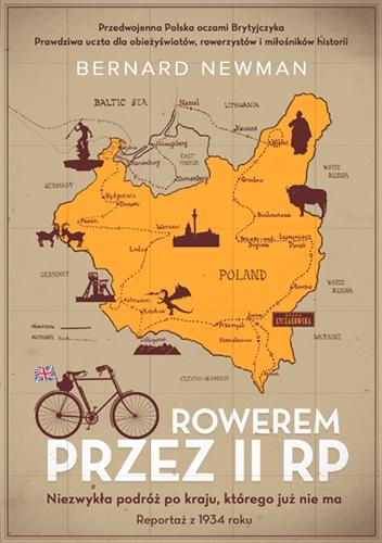 Rowerem przez II RP. Niezwykła podróż po kraju, którego już nie ma - Newman Bernard | okładka