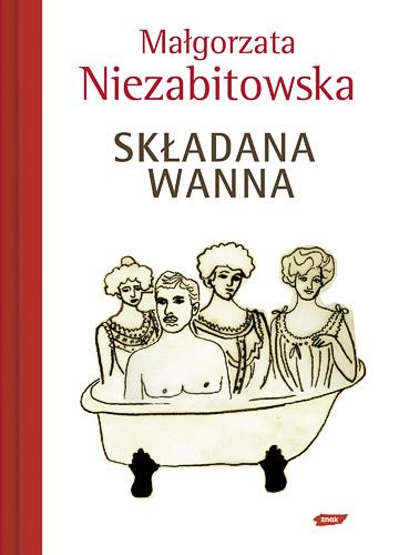 Składana wanna - Małgorzata Niezabitowska  | okładka