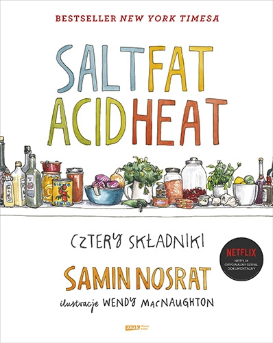 SALT FAT ACID HEAT. Cztery składniki - Samin Nosrat | okładka