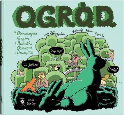 O.G.R.Ó.D. czyli olśniewające grządki i rabatki ówczesne i dzisiejsze - Ewa Kołaczyńska | okładka