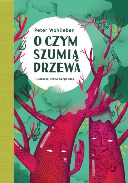 O czym szumią drzewa - Peter Wohlleben | okładka
