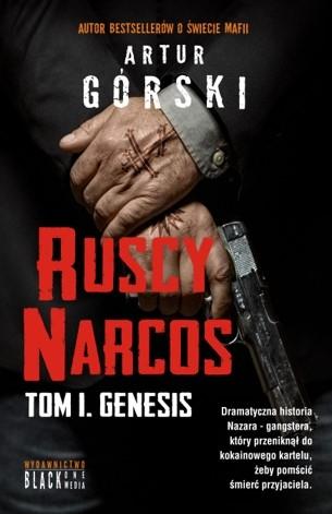 Ruscy Narcos, tom I. Genesis - Artur Górski | okładka