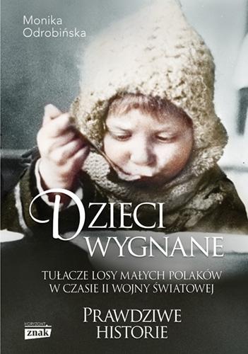 Dzieci wygnane. Tułacze losy małych Polaków w czasie II wojny - Odrobińska Monika | okładka
