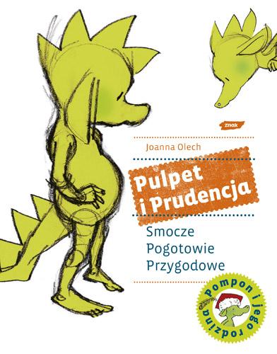 Pulpet i Prudencja. Smocze Pogotowie Przygodowe - Joanna Olech  | okładka