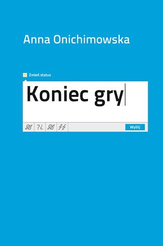 Koniec gry - Anna Onichimowska  | okładka