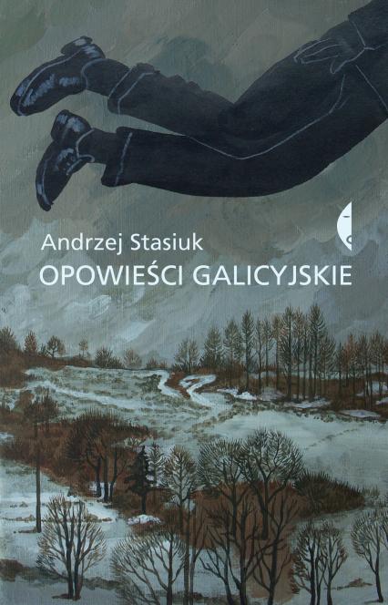 Opowieści galicyjskie - Andrzej Stasiuk | okładka
